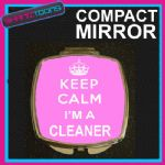 KEEP CALM I'M A CLEANER COMPACT LADIES METAL HANDBAG GIFT MIRROR
